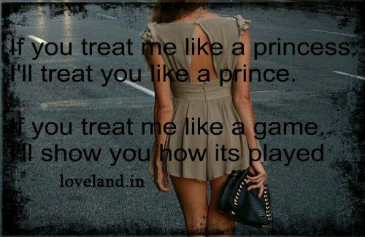 Girlfriend Princess Quote : Treat me like a princess quotes