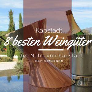Die schönsten Weingüter in der Nähe von Kapstadt