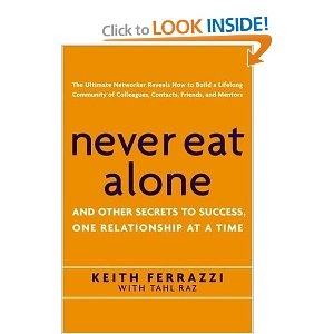 $13.98 Never Eat Alone: And Other Secrets to Success, One Relationship at a Time - Learn from Keith Ferrazzi the #networking master on how to cultivate rich relationships for business & life.