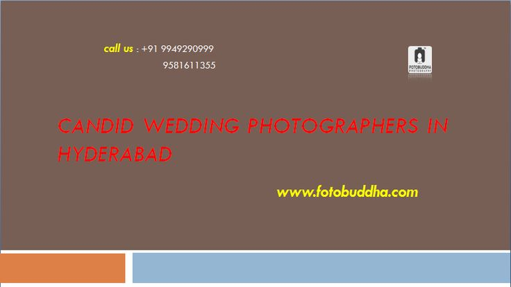 Candid Wedding Photographers in Hyderabad  Do You want Candid Wedding Photography in Hyderabad by Top Candid Wedding Photographers in Hyderabad?Contact Fotobuddha,We Offers low cost Candid   Wedding Photography in Hyderabad. for more call us : +91 9949290999   +91 9581611355