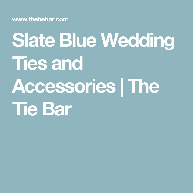 Slate Blue Wedding Ties and Accessories | The Tie Bar
