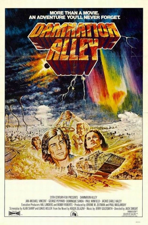 Damnation Alley (1977) Directed by Jack Smight. 91mins.    Jan-Michael Vincent - Tanner  George Peppard - Maj. Eugene Denton  Dominique Sanda - Janice  Paul Winfield - Keegan  Jackie Earle Haley - Billy  Kip Niven - Lt. Tom Perry