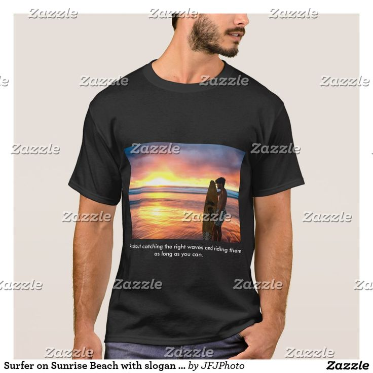 Surfer on Sunrise Beach with slogan T Shirt