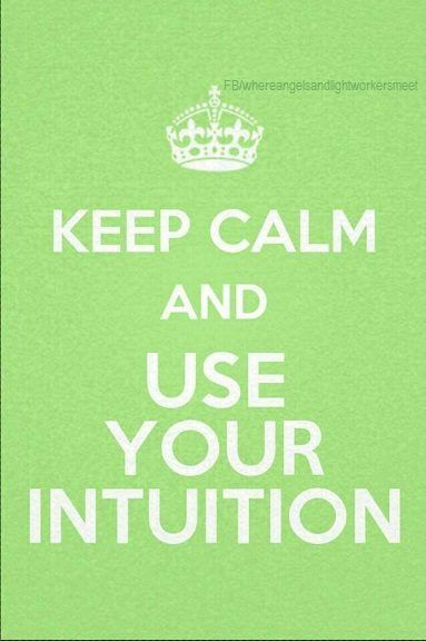 Intuition is intelligence - the more we listen to it the more intelligent choices we make.