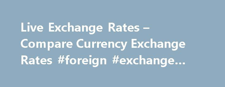 Live Exchange Rates – Compare Currency Exchange Rates #foreign #exchange #trader http://currency.remmont.com/live-exchange-rates-compare-currency-exchange-rates-foreign-exchange-trader/  #live exchange rates # Foremost Currency Group Live exchange rates The graphs on this page (and the homepage) are dynamic. You can move your mouse pointer to any part of the graph to view the underlying data, such as an exchange rate at a given time. You can also click and drag between two points […]