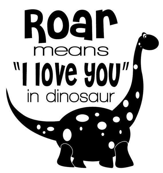 Roar means I love you in Dinosaur - kids wall mural - Vinyl Wall Decal Sticker Art