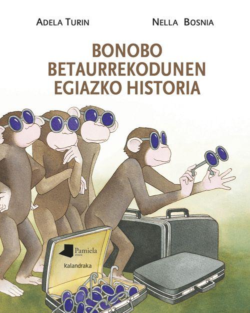 5-7 URTE. Bobobo betaurrekodunen egiazko historia / Adela Turin. Orain dela urte asko eta asko, aspaldi handian, hainbat bonobo oihanean bizi ziren, mangladi batean. Egun guztia fruitu eta baiak, intxaur eta haziak, sustrai eta kimu berriak jaten ematen zuten, eta, bonobo emeak lan eta lan aritzen ziren janaria biltzen, helduentzat eta umeentzat.