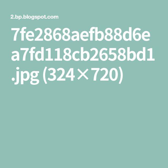7fe2868aefb88d6ea7fd118cb2658bd1.jpg (324×720)