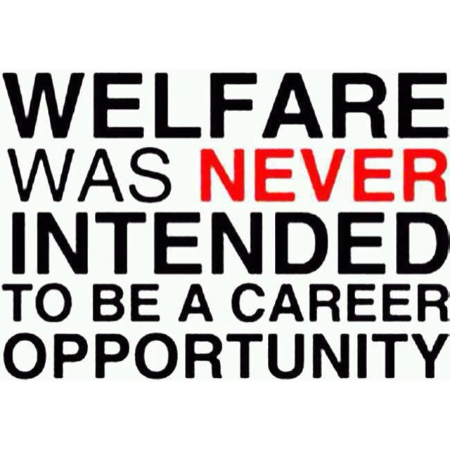 Welfare was never intended to be a career opportunity #conservative #republican