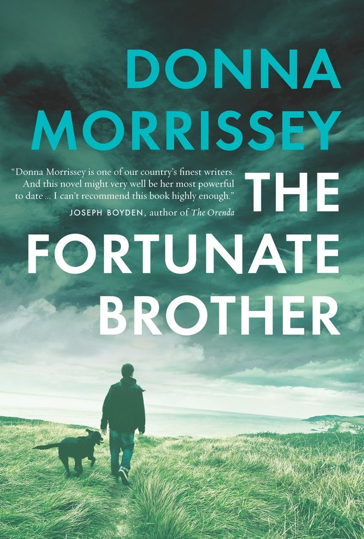 The Fortunate Brother, by Donna Morrissey (Penguin Canada) http://penguinrandomhouse.ca/books/417306/fortunate-brother#9780670066063