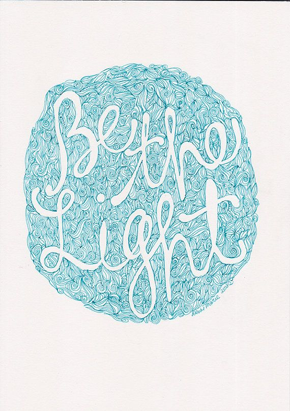 be the light quote aquamarine green ink handdrawn by Helloembrace, $30.00: