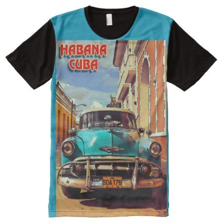 Habana Cuba, Vintage Auto, Colorful All-Over-Print T-Shirt - click to get yours right now!