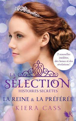 Les Reines de la Nuit: La sélection - Histoires secrètes : La reine & La ...