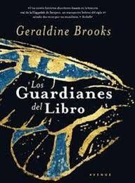LITERATURA Y VIDA: Mis lecturas.- Geraldine Brooks.- Los guardianes del libro