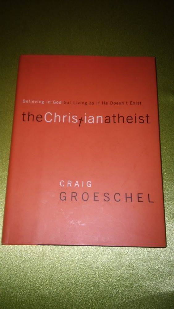 The Christian Atheist Craig Groschel Hardcover FREE US SHIPPING!