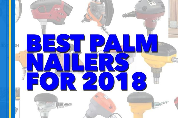 65 best power tools images on pinterest best palm nailer top palm nailer reviews buying guide fandeluxe Gallery