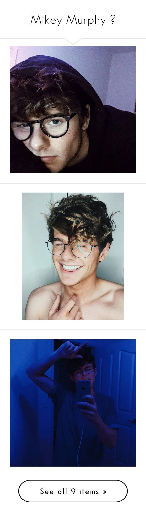 """""""Mikey Murphy """" by glitterkatie ❤ liked on Polyvore"""