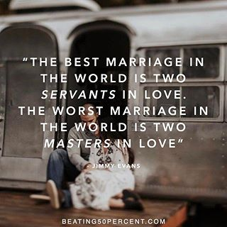 """""""The best marriage in the world is two servants in love. The worst marriage in the world is two masters in love"""" -Jimmy Evans  What can you do to serve your spouse today?  I bet they already know that you love them, make them believe it by how you serve them. - Jeremy  PC: @dawn_photo #beating50percent #stayingido"""