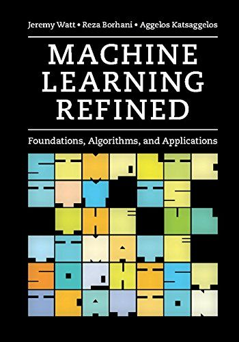 Machine Learning Refined: Foundations, Algorithms, and Applications by Jeremy Watt http://www.amazon.com/dp/1107123526/ref=cm_sw_r_pi_dp_CdWBwb051E9JE