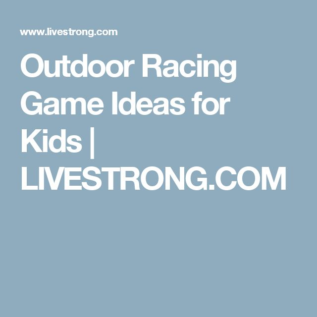 Outdoor Racing Game Ideas for Kids | LIVESTRONG.COM