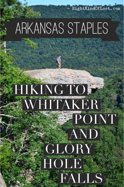 Hiking Whitaker Point (Hawksbill Crag) and the Glory Hole Falls trails in the upper Buffalo River area are Arkansas staples.