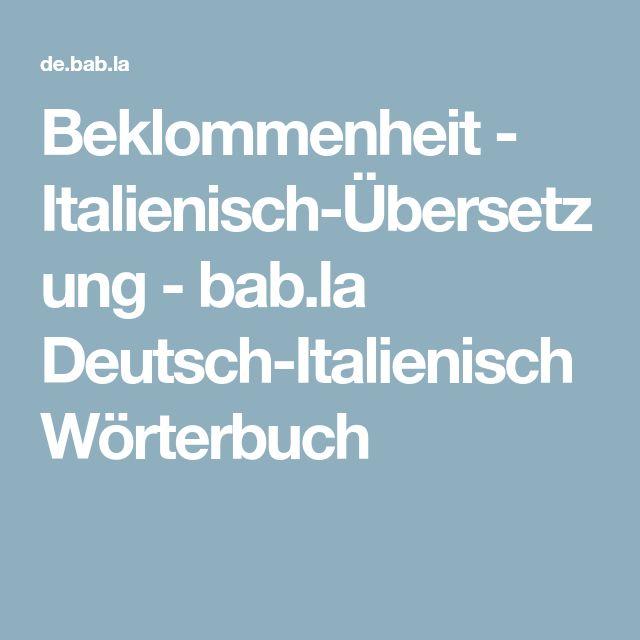 Beklommenheit - Italienisch-Übersetzung - bab.la Deutsch-Italienisch Wörterbuch