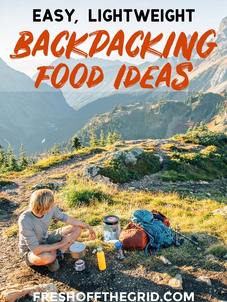 The Best Backpacking Food Ideas - Backpacking Breakfasts, Backpacking Lunch, Backpacking Dinners - we show you our favorite picks from our time on the trail! #backpacking #backpackingfood #backpackingmeals