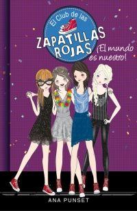¡El mundo es nuestro! (El Club de las Zapatillas Rojas 6) de Ana Punset / Paula González - Enlace al catálogo: http://benasque.aragob.es/cgi-bin/abnetop?ACC=DOSEARCH&xsqf99=763953