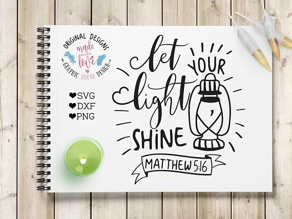 Let Your Light Shine Scripture SVG DXF PNG Cut File for Silhouette Cameo, Cricut and other Cutting Machines.