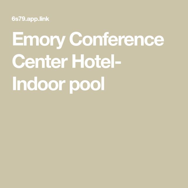 Emory Conference Center Hotel- Indoor pool