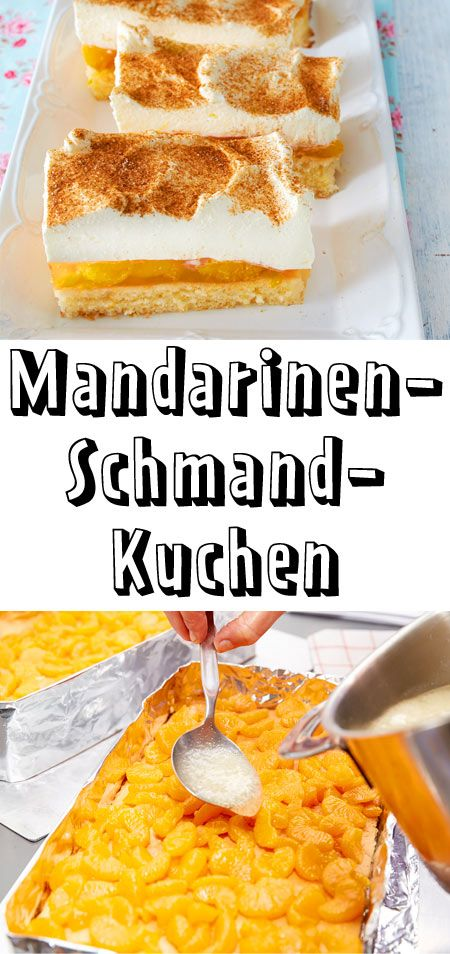 Mandarinen Schmand Kuchen So Geht S Cakes Sweets And Desserts