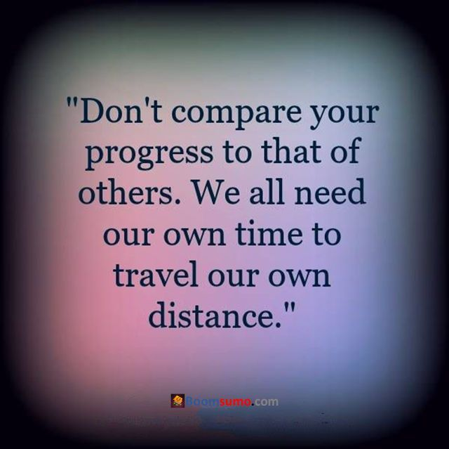 Success Quotes Don T Compare Your Progress Quotes About Success