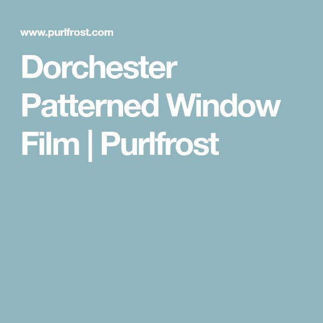Dorchester Patterned Window Film | Purlfrost