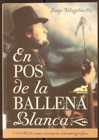 En pos de la ballena blanca : Canarias como escenario cinematográfico / [Carlos Brito Díaz ... et al.] ; Josep Vilageliu (ed.). 2004 http://absysnetweb.bbtk.ull.es/cgi-bin/abnetopac01?TITN=279584