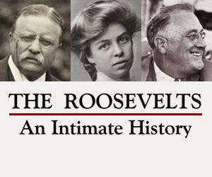 The Roosevelts: An Intimate History. (Teddy, Eleanor and Franklin).   I am really looking forward to this documentary. Fall 2014.