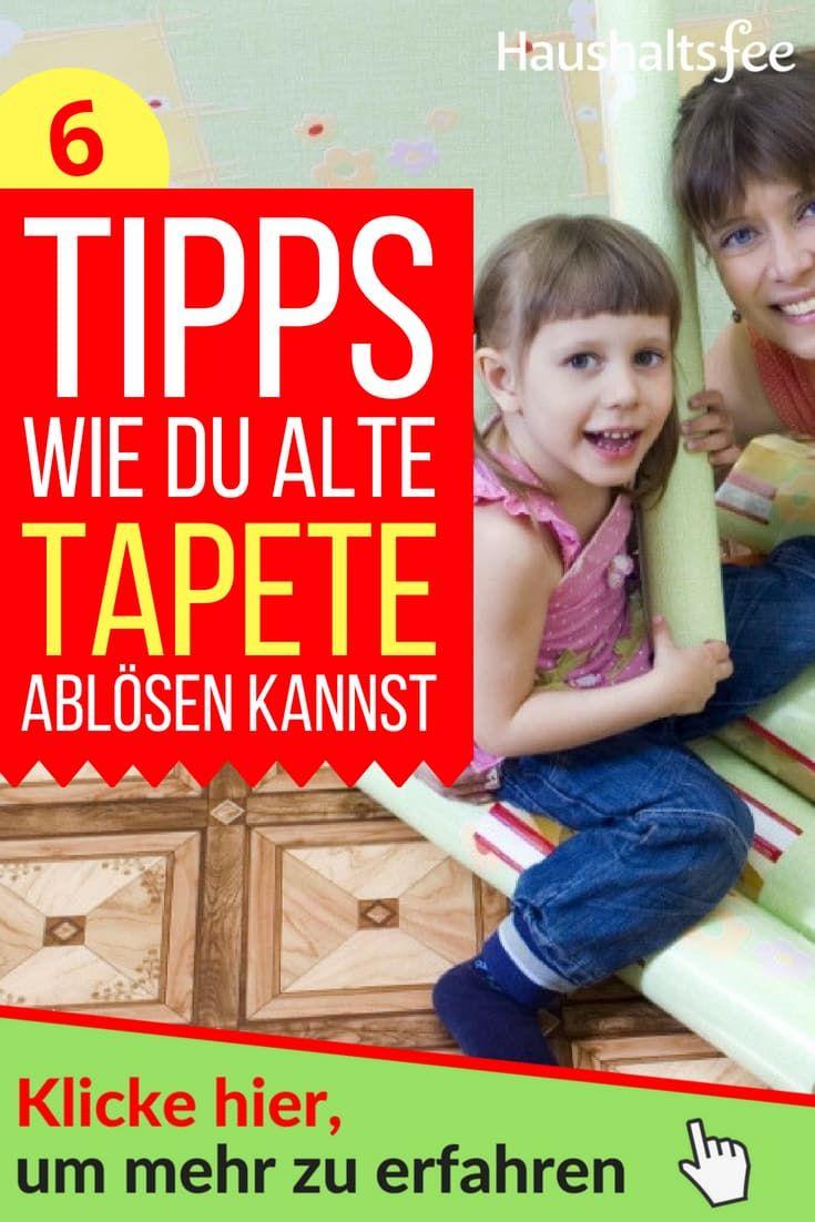 Alte Tapete Entfernen Leicht Gemacht Reinigungstipps Pinterest