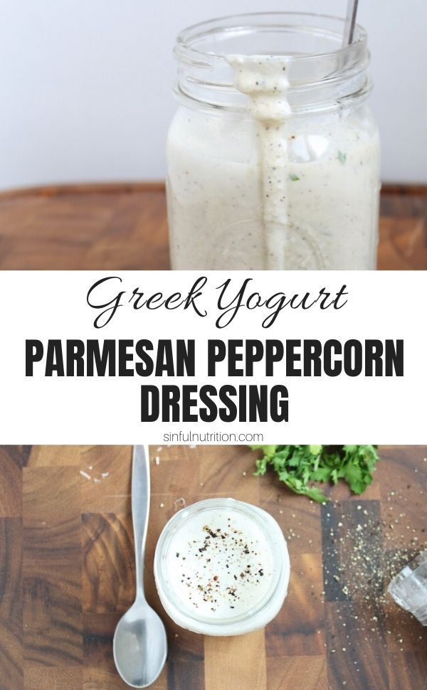 Greek Yogurt Parmesan Peppercorn Dressing Sinful Nutrition Recipe In 2020 Salad Dressing Recipes Homemade Vegetarian Recipes Healthy Recipes