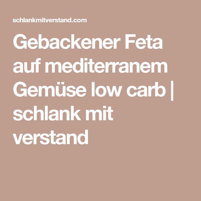 Gebackener Feta auf mediterranem Gemüse low carb | schlank mit verstand