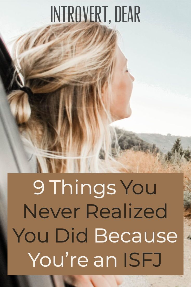 What You Never Realized You Were >> 9 Things You Never Realized You Did Because You Re An Isfj Isfj