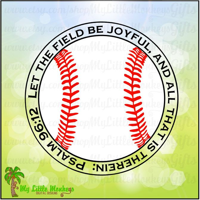 Psalm 96:12 Let the Field be Joyful, and All that is Therein Baseball Design Cut or Print Instant Download 300 dpi Jpeg Png SVG EPS DXF - pinned by pin4etsy.com