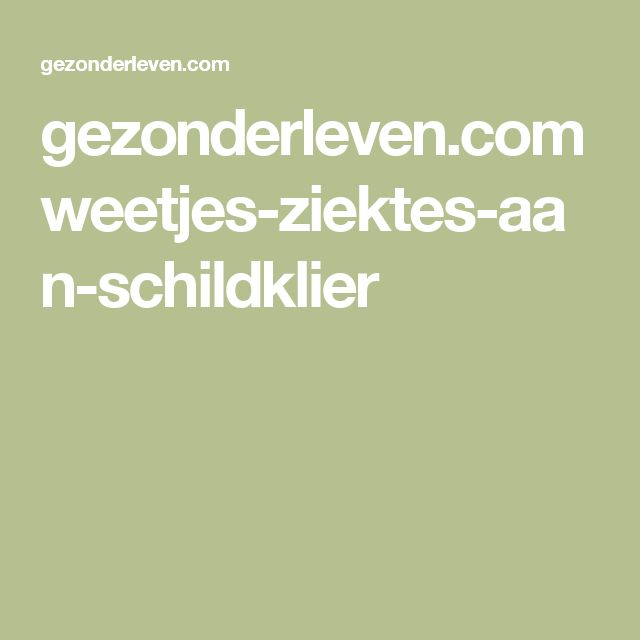 gezonderleven.com weetjes-ziektes-aan-schildklier