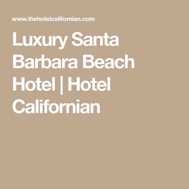 Luxury Santa Barbara Beach Hotel | Hotel Californian