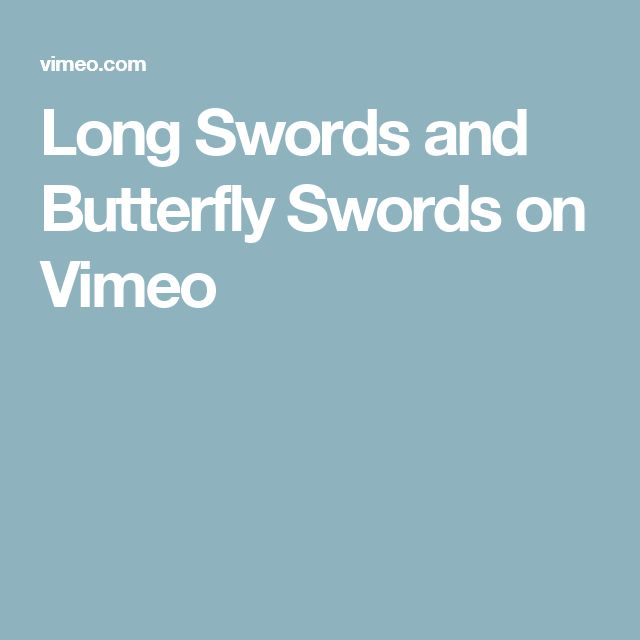 Long Swords and Butterfly Swords on Vimeo