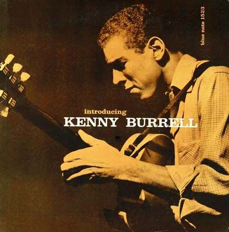 "Introducing Kenny Burrell     Label: Blue Note 1523   12"" LP 1956  Design: Reid Miles     Photo: Francis Wolff"