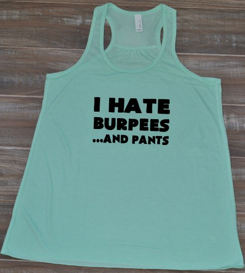 I Hate Burpees And Pants Shirt Crossfit Shirts A Love
