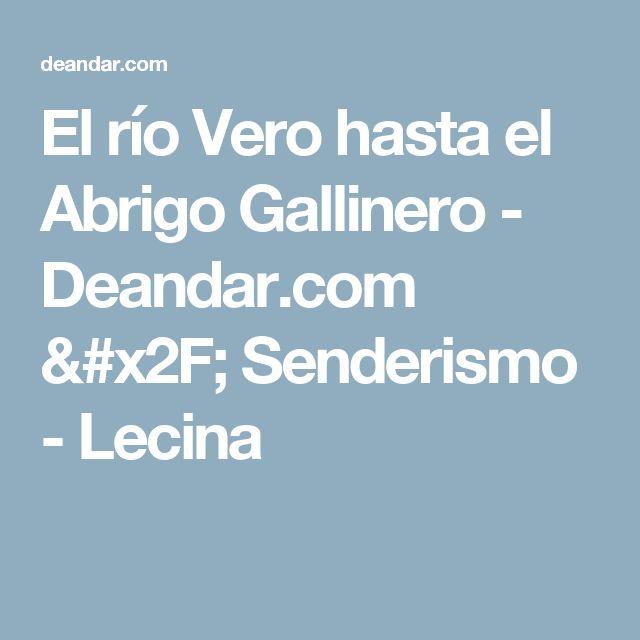 El río Vero hasta el Abrigo Gallinero - Deandar.com / Senderismo - Lecina