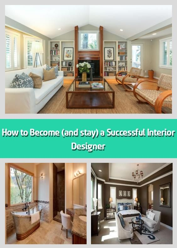 How To Become And Stay A Successful Interior Designer It 8217
