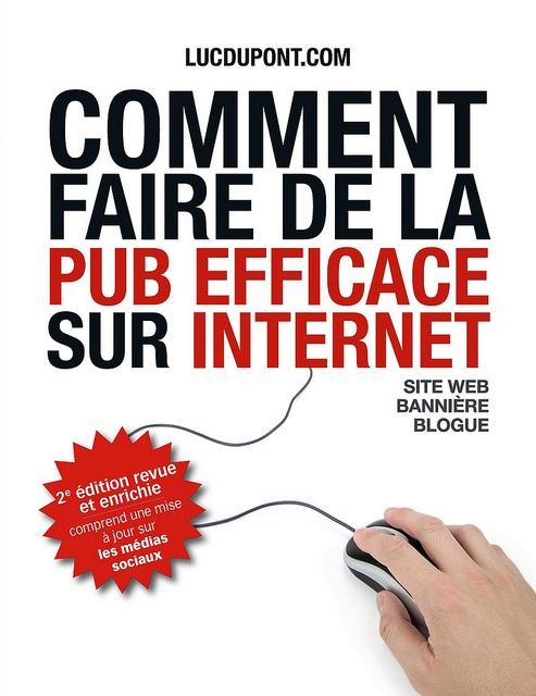 Comment faire de la pub efficace sur Internet (deuxième édition)