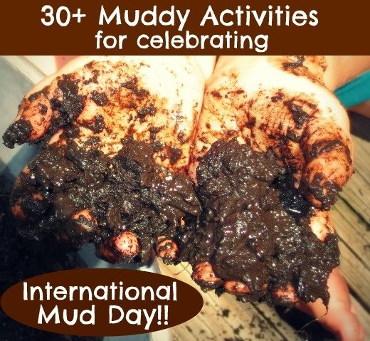 Growing A Jeweled Rose: 30+ Mud Activities to Celebrate International Mud Day (but you don't have to wait another year to enjoy them!)