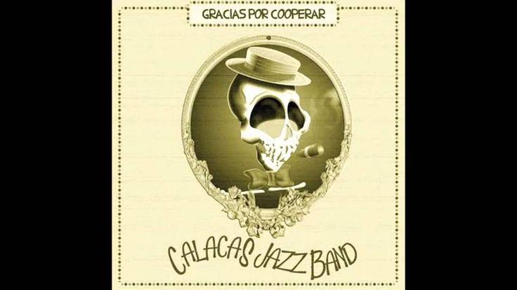 Calacas Jazz Band - All Of Me
